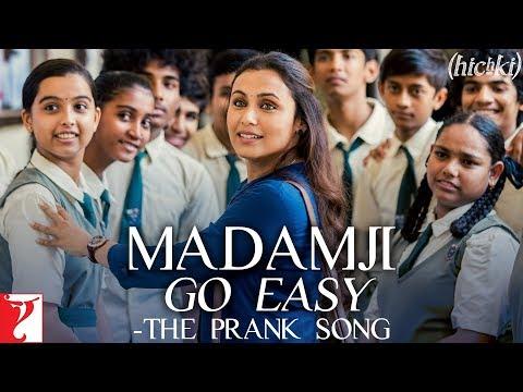 Madamji Go Easy - The Prank Song -Hichki
