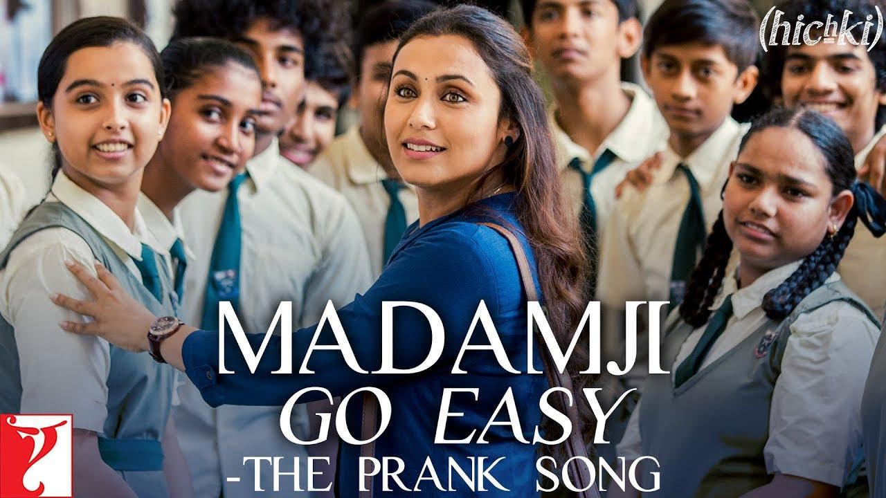 Download Madamji Go Easy - The Prank Song | Hichki | Rani Mukerji | Benny Dayal, David Klyton | Jasleen Royal