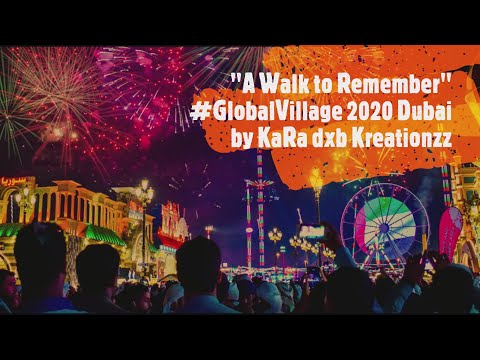 """A Walk to Remember"" #GlobalVillage 2020 Dubai"