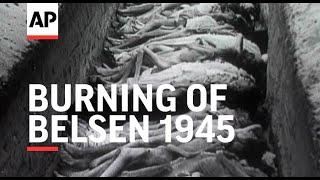 Burning Of Belsen - harrowing footage - 1945