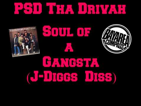 PSD Tha Drivah - Soul Of A Gangsta [BayAreaCompass] (J-Diggs Diss)