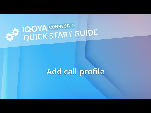 IQOYA CONNECT: Add call profile
