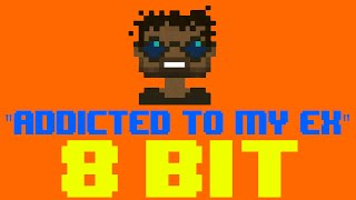 addicted to my ex 8 bit remix cover version tribute to m city j r 8 bit universe
