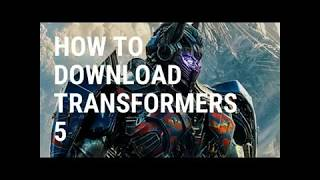 How to download Transformers 5 the last night in 720p both in hindi and english