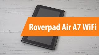 Распаковка Roverpad Air A7 WiFi / Unboxing Roverpad Air A7 WiFi