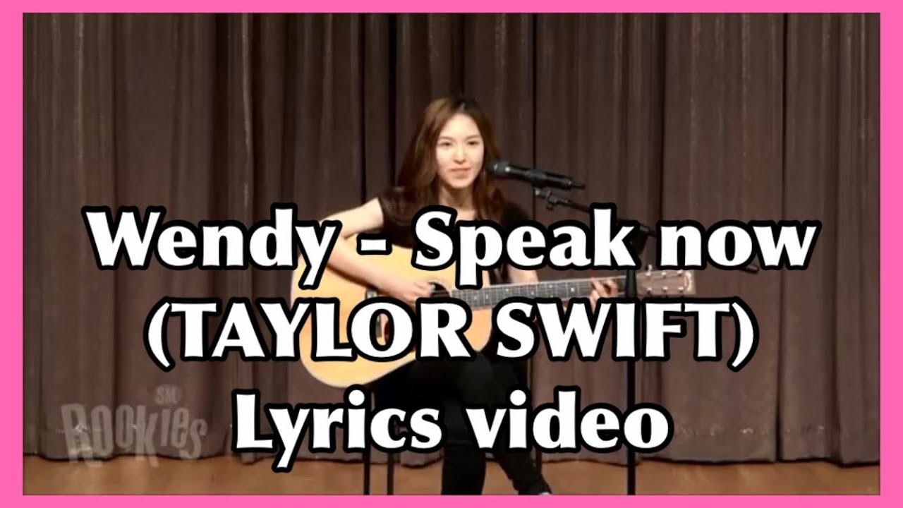 "Wendy ̛¬ë"""" Speak Now Taylor Swift Lyrics Video Youtube"