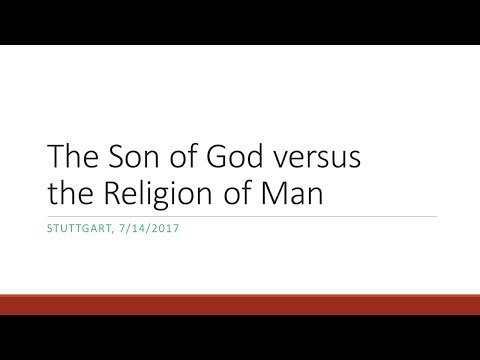 The Son of God versus the Religion of Man