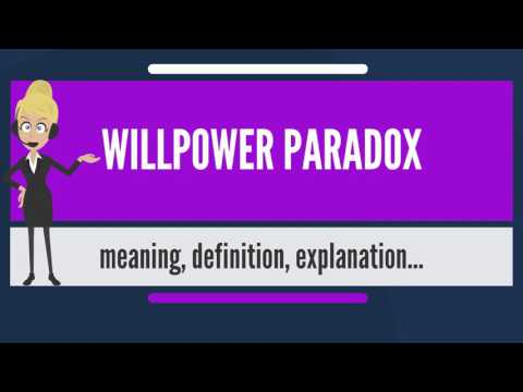 What is WILLPOWER PARADOX? What does...