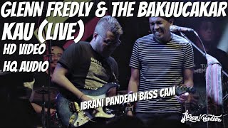 GLENN FREDLY & THE BAKUUCAKAR - KAU (HQ) LIVE @ HOLYWINGS JAKARTA | IBRANI PANDEAN BASS CAM