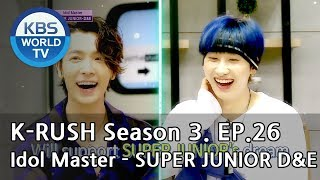 Idol Master - Super Junior D&E! [KBS World Idol Show K-RUSH3 / ENG,CHN / 2018.09.07]