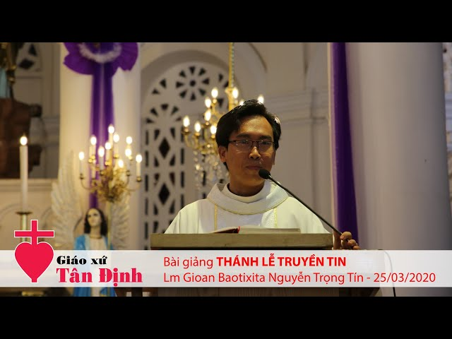 Bài giảng Lễ Truyền Tin - 25/03/2020