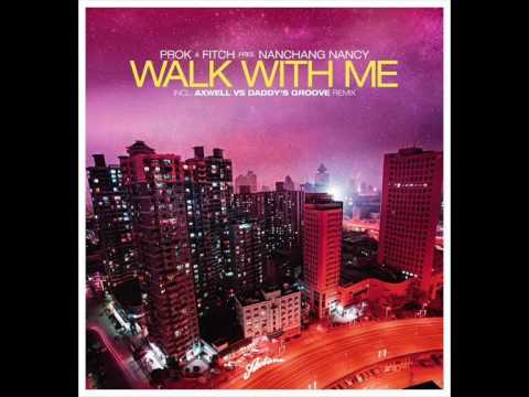 Prok & Fitch Pres. Nanchang Nancy - Walk With Me (Daddy's Groove Magic Island Remix)