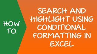 Search and HIghlight Data in Excel Using Conditional Formatting