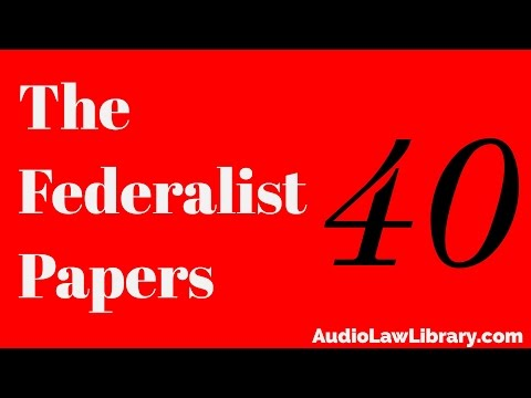 Federalist Papers - #40 Powers of the Convention to Form a Mixed Government (Audiobook)