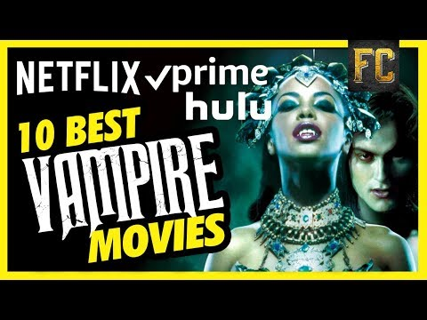 Top 10 Vampire Movies on Netflix, Prime & HULU | Best Vampire Movies to Watch | Flick Connection