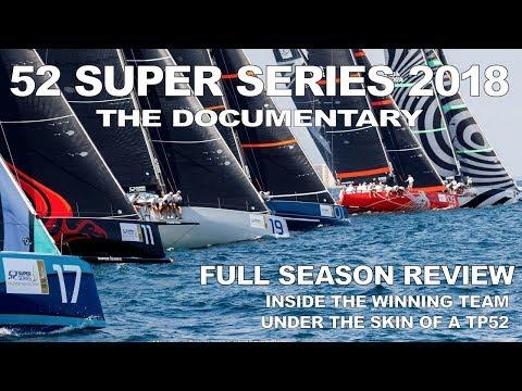 52 Super Series 2018 - Documentary
