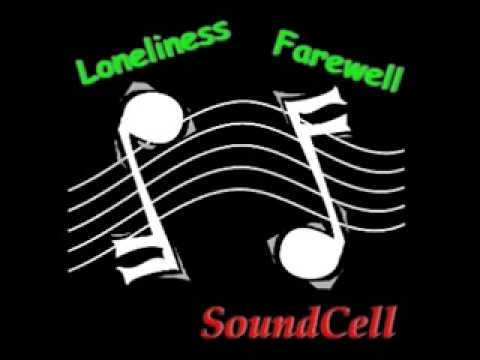 """""""Loneliness"""" & """"Farewell"""""""