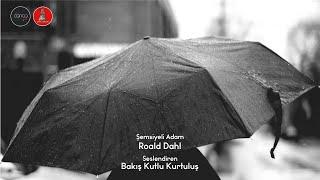 Roald Dahl - Şemsiyeli Adam I SESLİ ÖYKÜ