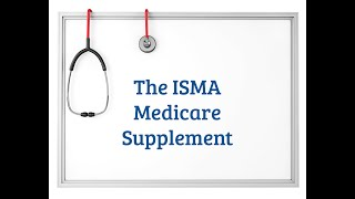 The ISMA Medicare Supplement