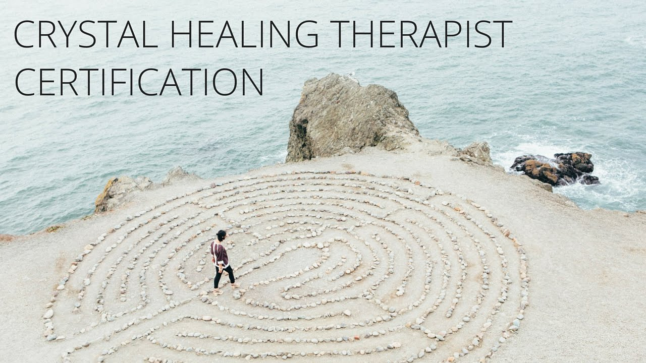 Crystal Healing Therapist Certification Youtube