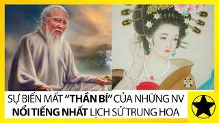Sự Biến Mất Bí Ẩn Của Những Nhân Vật Nổi Tiếng Lịch Sử Trung Hoa