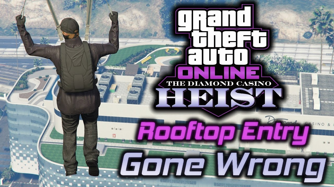 Gta Online Diamond Casino Heist Rooftop Entry Gone Wrong Exploring The Vacant Casino Part 1 Youtube