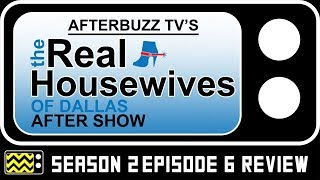 Real Housewives of Dallas Season 2 Episode 6 Review & After Show | AfterBuzz TV