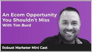 EMERGENCY Robust Marketer Episode With Tim Burd