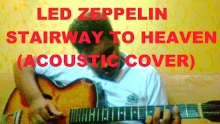 Led Zeppelin - Stairway To Heaven (Acoustic Cover)