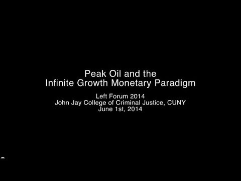 Peak Oil and the Infinite Growth Monetary Paradigm   Conference in NYC on June 1 2014