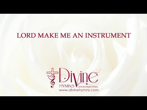Lord Make Me An Instrument Song Lyrics Video