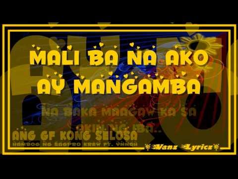 Hambog Ng Sagpro Krew ft. Ynnah - Ang GF Kong Selosa (Lyrics)