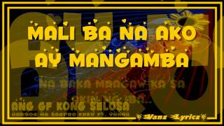 Repeat youtube video Hambog Ng Sagpro Krew ft. Ynnah - Ang GF Kong Selosa (Lyrics)
