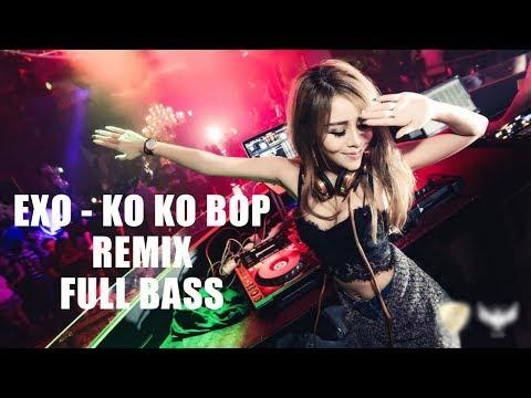 EXO - Ko Ko Bop Remix Super Bass | Versi World DJ