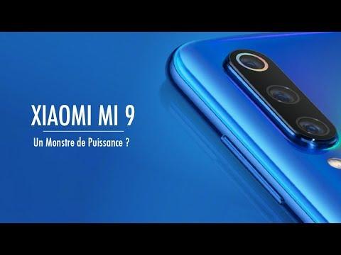 Xiaomi Mi 9 - Sa Puissance va Vous Surprendre !