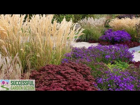 Successful Garden Design Tips 17 Planting With Grasses Youtube