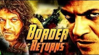 New Border Returns | 2018 New Uploaded Full HD Movie | Hindi Dubbed Action Movies | HD Movie