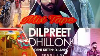 Mix Tape || DILPREET DHILLON || Yaar Khade Ne || Wang || Yaara Da Group || Sade Munde Da Viah ||