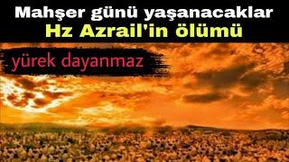 Mahşer günü ve hz Azrail
