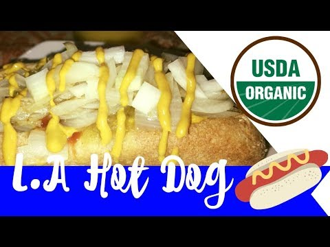 L.A HOT DOG | ORGANIC & DELICIOUS!
