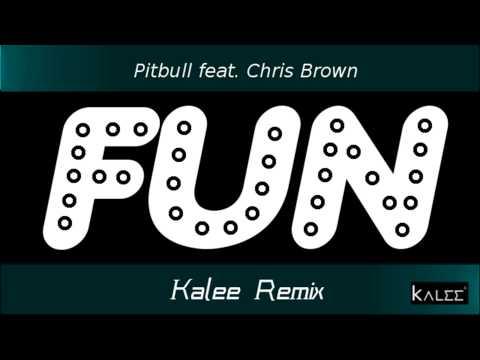 Pitbull feat. Chris Brown - FUN [Kalee Remix]