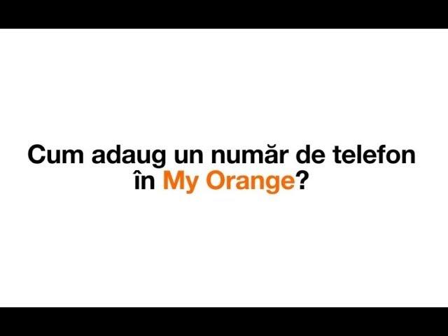 Cum adaug un număr de telefon în My Orange?