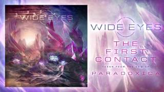 Wide Eyes - The First Contact (OFFICIAL HD SINGLE)