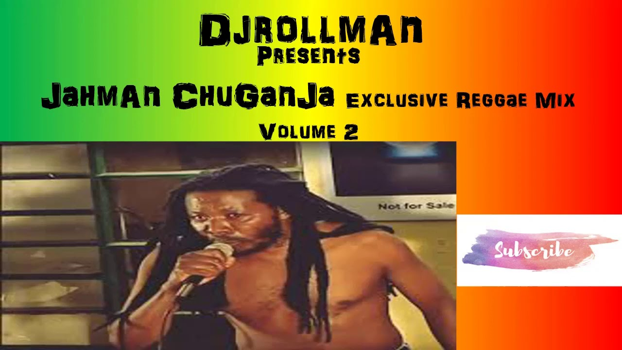 Download DjrollmAn Presents JahmAn ChigAnjA Exclusive Reggae Mix Volume 2