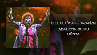 Adaletin Bu Mu Dünya (Mix) by.Selda Bağcan  Gazapizm