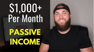 Passive Income: How I Make Over $1,000 Every Month