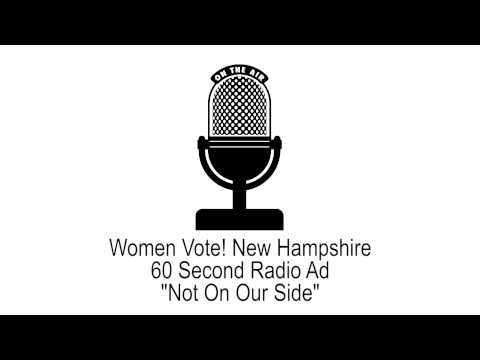 New Hampshire WOMEN VOTE!: Not On Our Side (Radio)