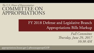 Full Committee Markup: FY 2018 Defense & Legislative Branch Appropriations Bill (EventID=106206)