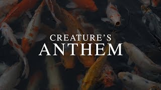 Creature's Anthem [Official Video]