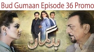 Bud Gumaan Episode 36 Promo HD HUM TV Drama 8 Nov 2016 SafiProductions